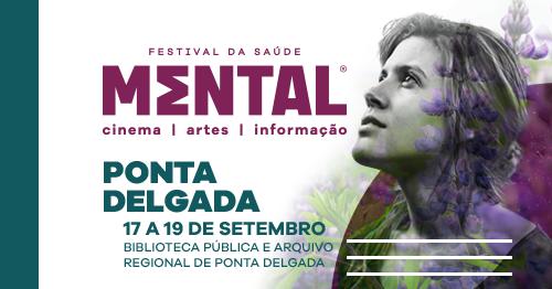 Ponta Delgada acolhe FESTIVAL MENTAL